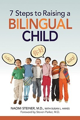 7 Steps to Raising a Bilingual Child by Naomi Steiner