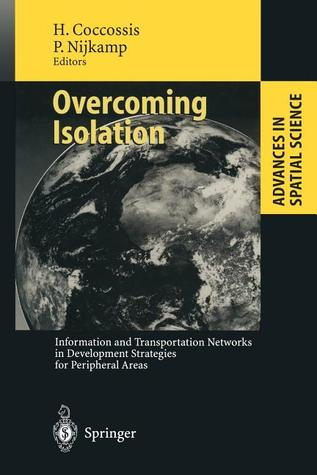 Overcoming Isolation: Information and Transportation Networks in Development Strategies for Peripheral Areas