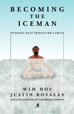 Becoming the Iceman by Wim Hof