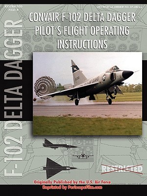 Convair F-102 Delta Dagger Pilot's Flight Operating Manual