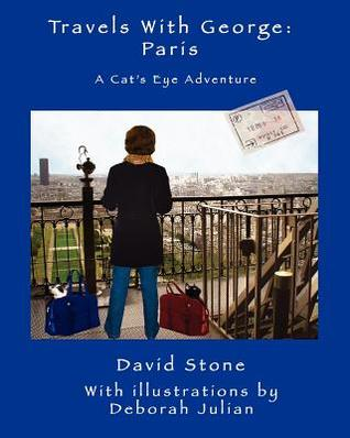 Travels with George: Paris: A Cat's Eye Adventure