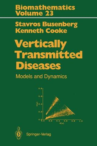 Vertically Transmitted Diseases: Models and Dynamics