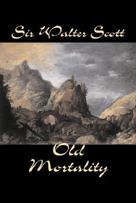 Old Mortality by Sir Walter Scott, Fiction, Historical, Literary, Classics