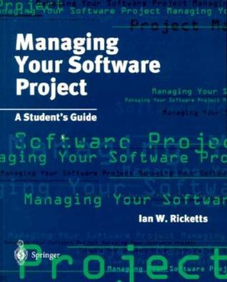 Managing Your Software Project: A Student S Guide
