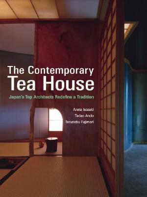 The Contemporary Tea House: Japan's Top Architects Redefine a Tradition