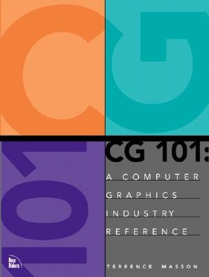 CG 101: A Computer Graphics Industry Reference