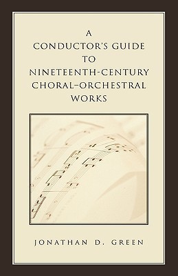 Conductor's Guide to Nineteenth-Century Choral-Orchestral Works
