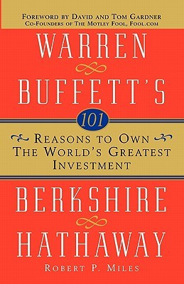 101 Reasons To Own The Worlds Greatest Investment Warren Buffetts Berkshire Hathaway