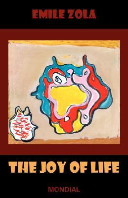 The Joy of Life (Les Rougon-Macquart, #12)