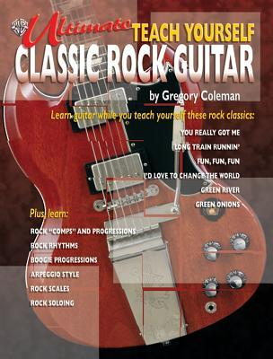 Ultimate Teach Yourself Classic Rock Guitar: Book & CD [With CD]