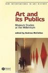 Art and Its Publics: Museum Studies at the Millennium