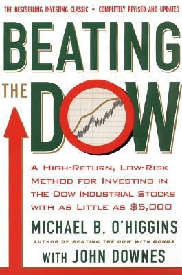 Beating The Dow Revised Edition: A High-Return, Low-Risk Method for Investing in the Dow Jones Industrial Stocks with as Little as $5,000
