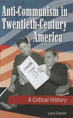 anti-communism-in-twentieth-century-america-a-critical-history