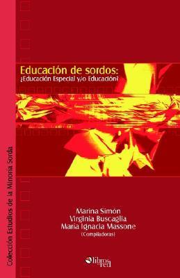 Educación de Sordos: ¿Educación Especial y/o Educación?