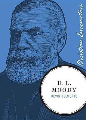D. L. Moody (Christian Encounters Series)