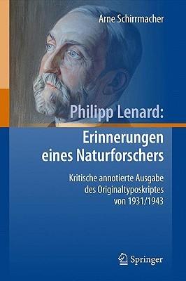 Philipp Lenard: Erinnerungen Eines Naturforschers: Kritische Annotierte Ausgabe Des Originaltyposkriptes Von 1931/1943