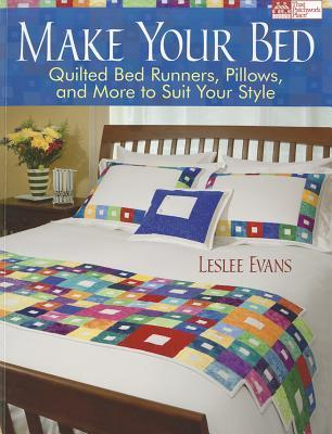Ebooks Make Your Bed: Quilted Bed Runners, Pillows, and More to Suit Your Style Download Epub