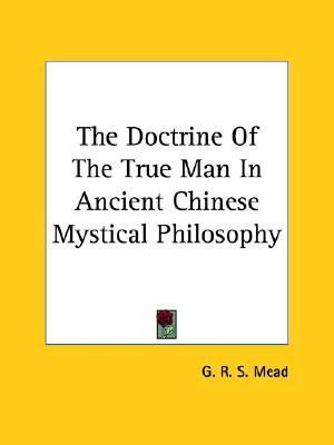 The Doctrine of the True Man in Ancient Chinese Mystical Philosophy