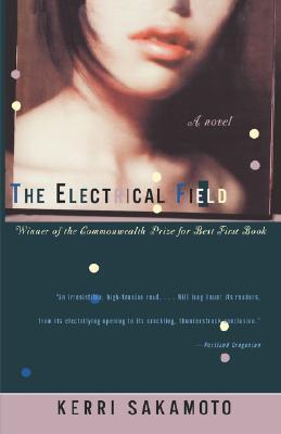 Ebook The Electrical Field: A Novel by Kerri Sakamoto read!