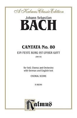 Cantata No. 80 -- Ein Feste Burg Ist Unser Gott: Satb with Satb Soli