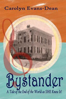 Bystander: A Tale of the End of the World as She Knew It Download Epub ebooks