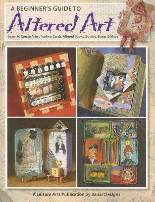 A Beginner's Guide to Altered Art