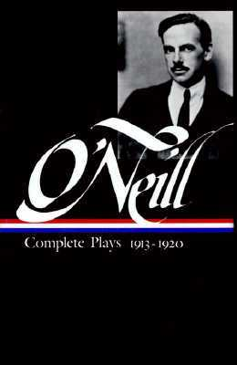 Complete Plays, 1913-1920 by Eugene O'Neill