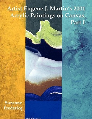 Artist Eugene J. Martin's 2001 Acrylic Paintings on Canvas, Part 1