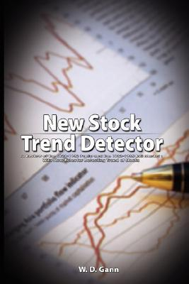 New Stock Trend Detector: A Review of the 1929-1932 Panic and the 1932-1935 Bull Market: With New Rules for Detecting Trend of Stocks