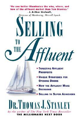 Selling To The Affluent By Thomas J Stanley