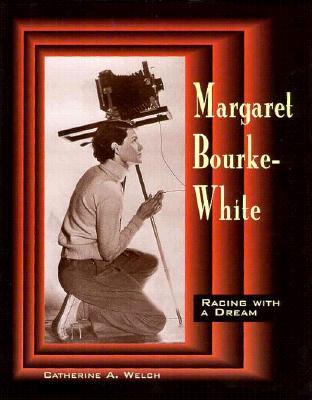 Margaret Bourke-White: Racing with a Dream