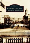 Washington, D.C.: A Historical Walking Tour (Images of America: D.C.)