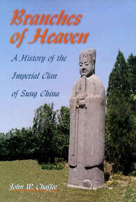 Branches of Heaven: A History of the Imperial Clan of Sung China