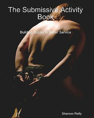 The Submissive Activity Book: Building Blocks to Better Service