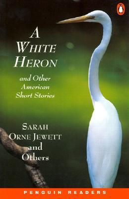 A White Heron and Other American Stories