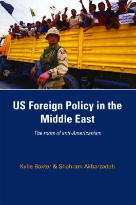 US Foreign Policy in the Middle East by Kylie Baxter
