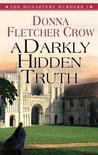 A Darkly Hidden Truth (Monastery Murders, #2)