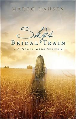 Ebook Sky's Bridal Train by Margo Hansen DOC!