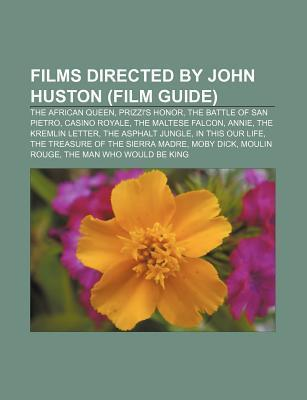 Films Directed by John Huston (Film Guide): The African Queen, Prizzi's Honor, the Battle of San Pietro, Casino Royale, the Maltese Falcon