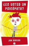 ¿Es usted un psicópata? by Jon Ronson