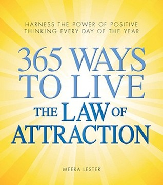 365 Ways to Live the Law of Attraction by Meera Lester