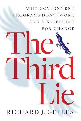 The Third Lie: Why Government Programs Don't Work—and a Blueprint for Change