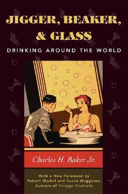 Jigger, Beaker and Glass: Drinking Around the World Manuales para descargar en línea