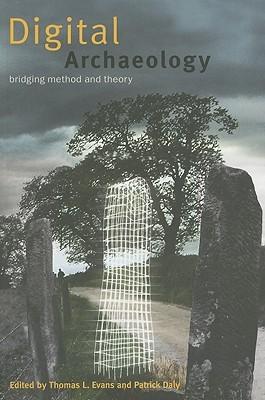 Digital Archaeology: Bridging Method and Theory