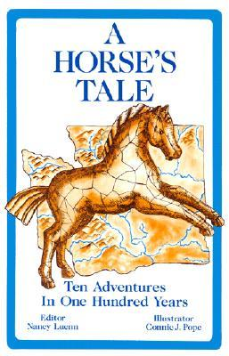 A Horse's Tale: Ten Adventures in 100 Years