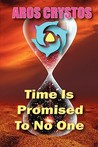 Time Is Promised to No One: Every Moment Is a Lifetime
