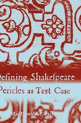 Defining Shakespeare: Pericles as Test Case