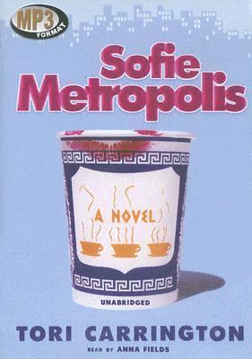 Sofie Metropolis by Tori Carrington