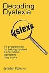 Deciding Dyslexia: 14 Programmes for Helping Dyslexia