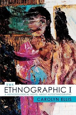 The Ethnographic I by Carolyn Ellis